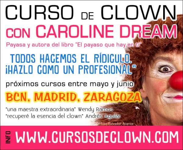 Curso de Clown en Barcelona, Madrid, Zaragoza con Caroline Dream. Curso de Payaso. Escuela de Payasos. Curso Clown. Ser Payaso. Se Payaso