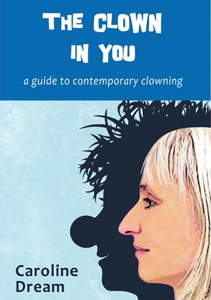 The Clown in You by Caroline Dream